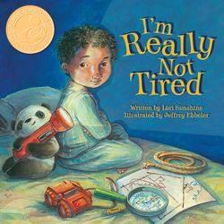 I'm Really Not Tired Book by Lori Sunshine with Mom's Choice Award gold seal