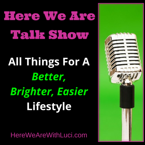 Here We Are Talk Show podcast, #BetterBrighterEasier