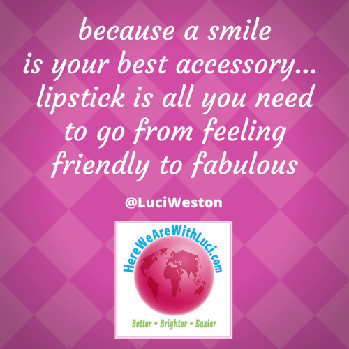 because a Smile is your best accessory, quote by Luci Weston