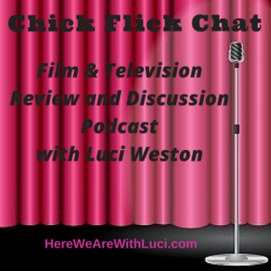 Chick Flick Chat with Luci Weston updated w link