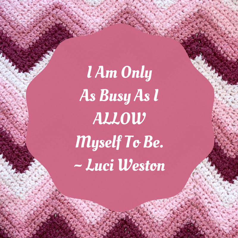 I am only as busy as I allow myself to be quote