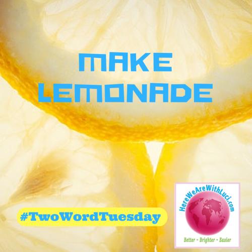 Make Lemonade twt